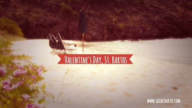 An ideal Valentine's Day in St Barts