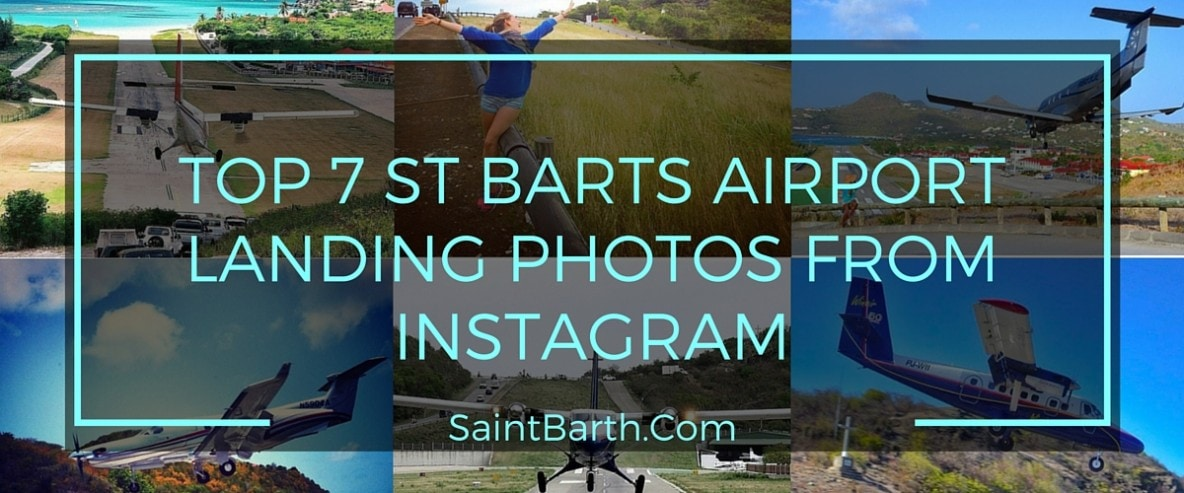 TOP 7 ST BARTS AIRPORT LANDING PHOTOS FROM INSTAGRAM
